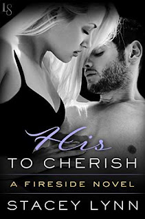 His to Cherish: A Fireside Novel by Stacey Lynn