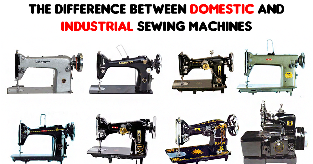 The Difference Between Domestic And Industrial Sewing Machines Magnificent Domestic Industrial Sewing Machine