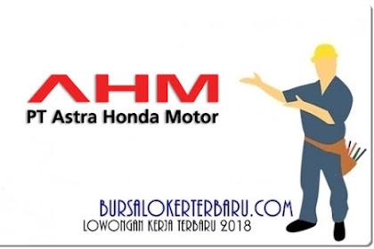 Ada Lowongan Kerja di PT Astra Honda Motor Untuk Lulusan SMA Sederajat
