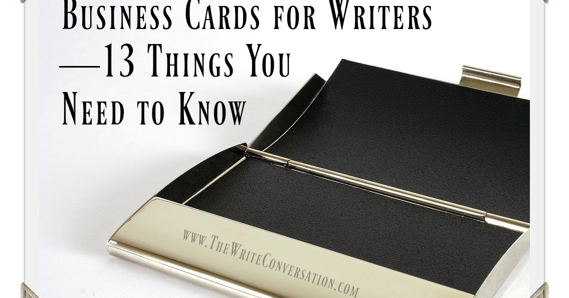 The write conversation business cards for writers13 things you the write conversation business cards for writers13 things you need to know colourmoves Images