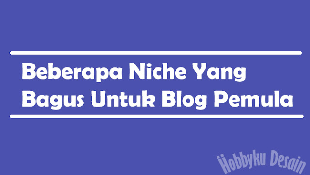 Niche Bagus untuk blog