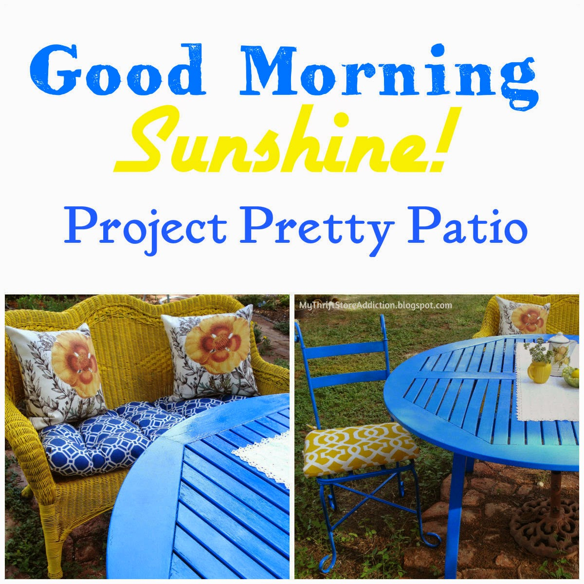 Good Morning Sunshine: Project Pretty Patio mythriftstoreaddiction.blogspot.com With a little paint, you can create a pretty patio with mismatched yard sale furniture!
