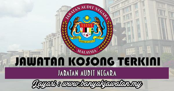 Jawatan Kosong 2017 di Jabatan Audit Negara www.banyakjawatan.my