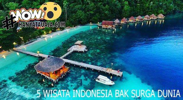 Surga Dunia Yang Ada Di Indonesia?