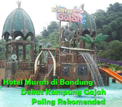 Hotel Murah di Bandung Dekat Kampung Gajah Paling Rekomended