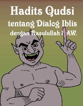Hadits Qudsi tentang Dialog Iblis dengan Rasulullah SAW.