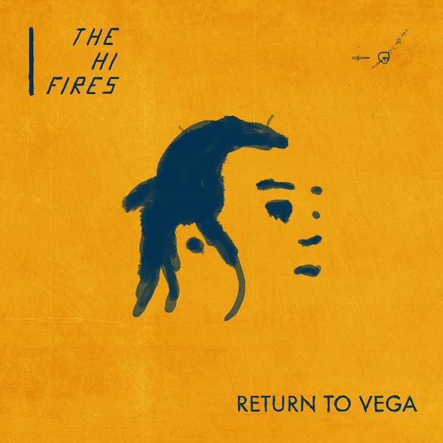 The Hi-Fires – Return To Vega
