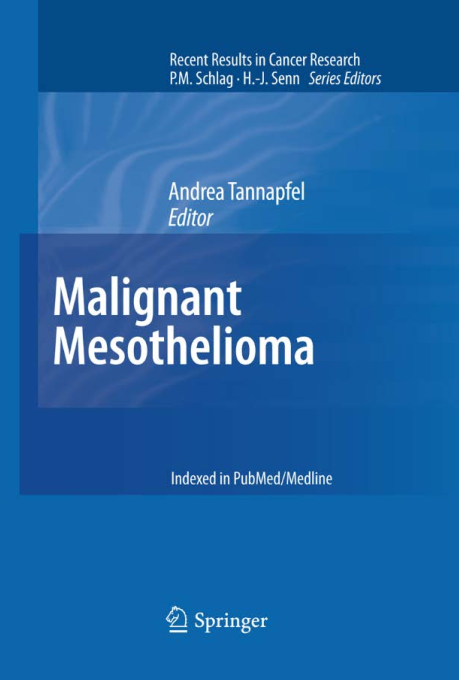 Malignant Mesothelioma Recent Results in Cancer Research P.M. Schlag. H.-J Senn Series Editors.