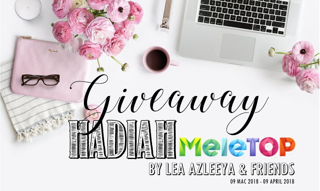 http://www.leaazleeya.com/2018/03/giveaway-hadiah-meletop-by-lea-azleeya.html