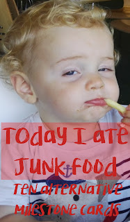 7) Today I ate junk food: Ten alternative milestone cards for babies