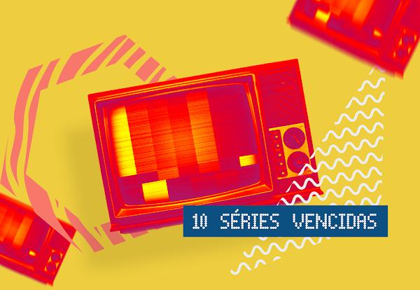 10 séries que já amamos, mas infelizmente passaram do prazo de validade!