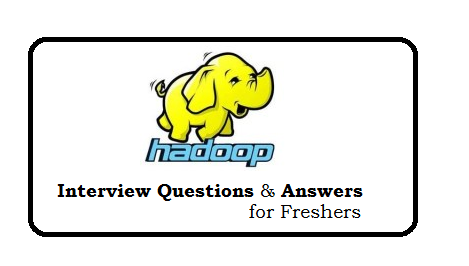 Hadoop Interview Questions And Answers For Freshers