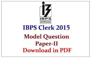 IBPS Clerk V Preliminary Examination 2015- Model Question Paper-II Download in PDF
