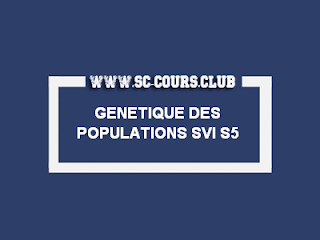 GENETIQUE DES POPULATIONS