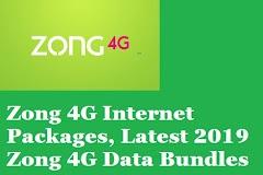 Zong 4G Internet Packages, Latest 2019 Zong 4G Data Bundles