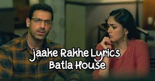 Jaake-Rakhe-Lyrics-Batla-House