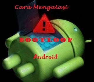 Cara Mengatasi Android yang Bootloop Dengan Mudah