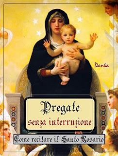 Pregate Senza Interruzione Di Come Recitare Il Santo Rosario PDF