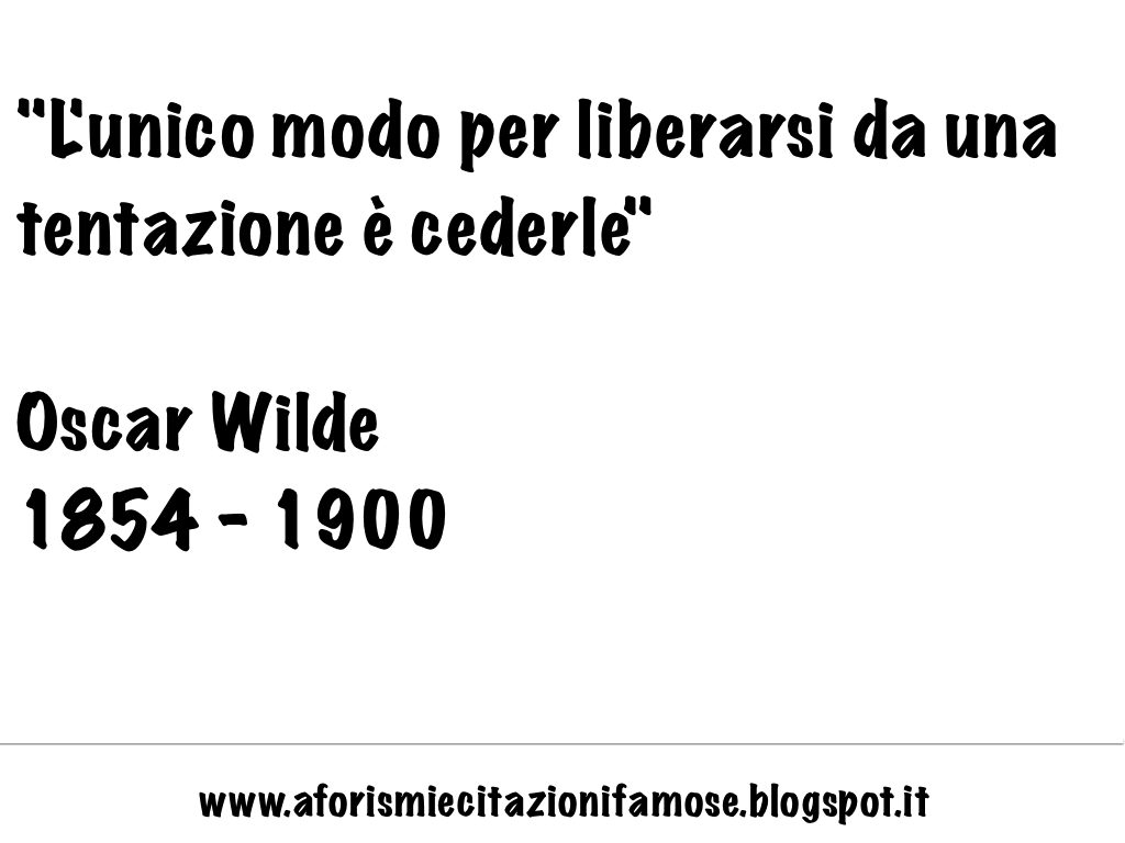Aforismi E Citazioni Famose Frase Famosa Oscar Wilde