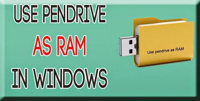 Use Pendrive,USB or MOMERY CARD as RAM in Window
