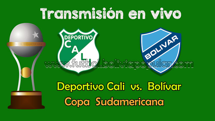 Deportivo Cali vs. Bolívar -  En Vivo - Online - Copa Sudamericana