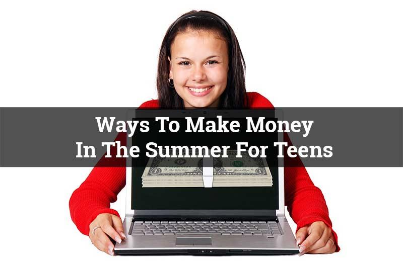 Make Money Summer Teens