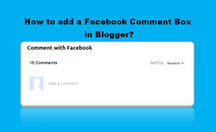 How to add Facebook Comments box on your Blogger blog site?