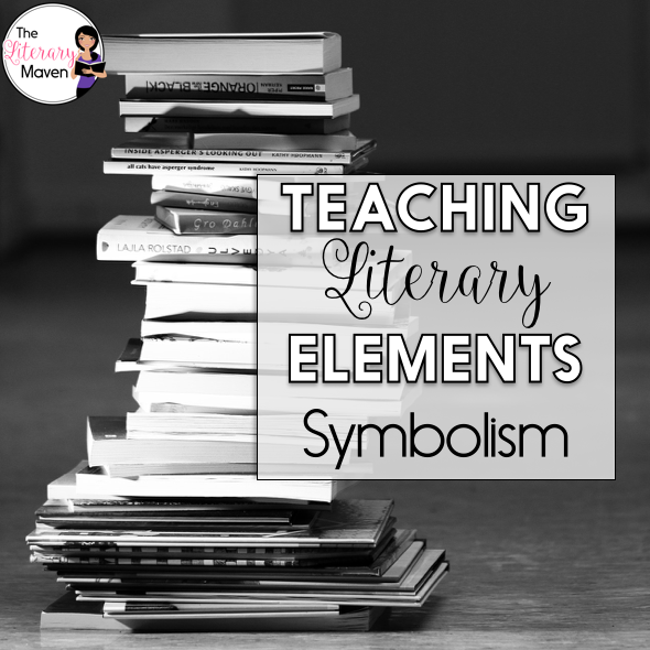 Teaching Literary Elements Symbolism The Literary Maven