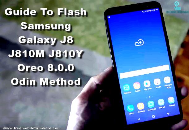 Guide To Flash Samsung Galaxy J8 J810M J810Y Oreo 8.0.0 Odin Method