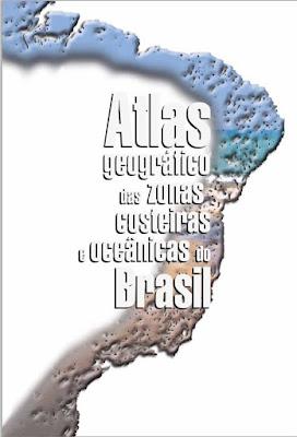 Atlas Geográfico das Zonas Costeiras e Oceânicas do Brasil.
