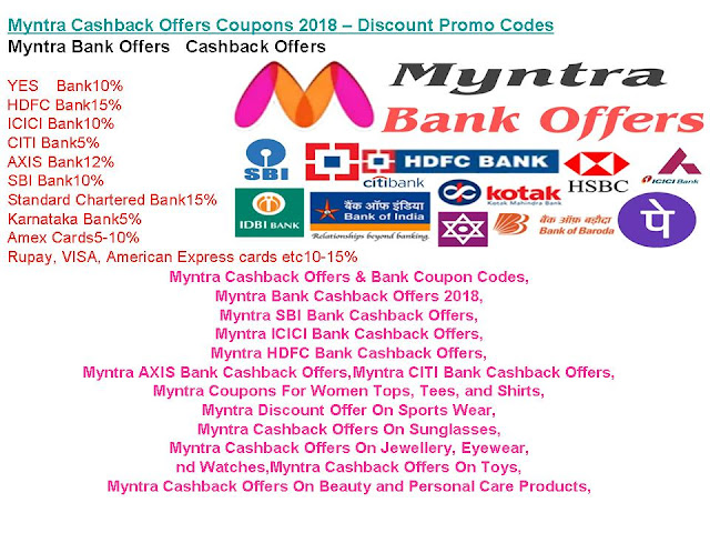 Myntra Cashback Offers & Bank Coupon Codes,Myntra Bank Cashback Offers 2018,Myntra SBI Bank Cashback Offers,Myntra ICICI Bank Cashback Offers,Myntra HDFC Bank Cashback Offers,Myntra AXIS Bank Cashback Offers,Myntra CITI Bank Cashback Offers,Myntra Coupons For Women Tops, Tees, and Shirts, Myntra Discount Offer On Sports Wear,Myntra Cashback Offers On Sunglasses,Myntra Cashback Offers On Jewellery, Eyewear, and Watches,Myntra Cashback Offers On Toys,Myntra Cashback Offers On Beauty and Personal Care Products,