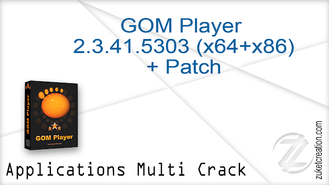 GOM Player 2.3.41.5303 (x64+x86) + Patch  |  73.0 MB