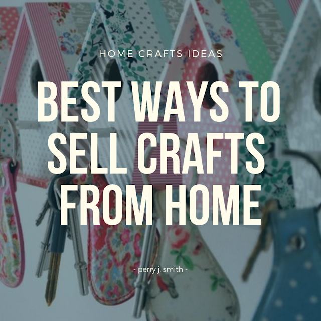 Crafts To Make And Sell From Home
