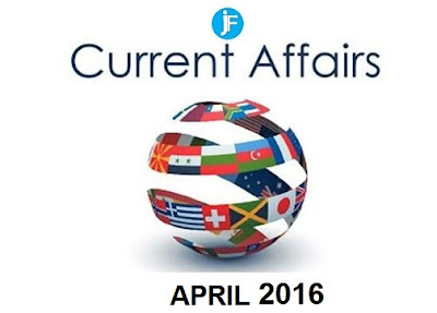 Latest Current Affairs of April 2016