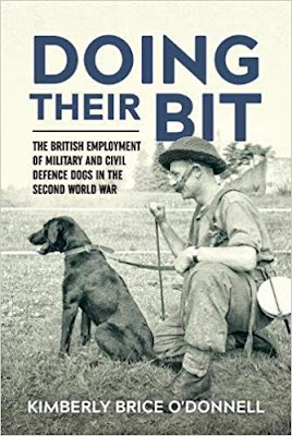 Doing Their Bit: The British Employment of Military & Civil Defense Dogs in the Second World War