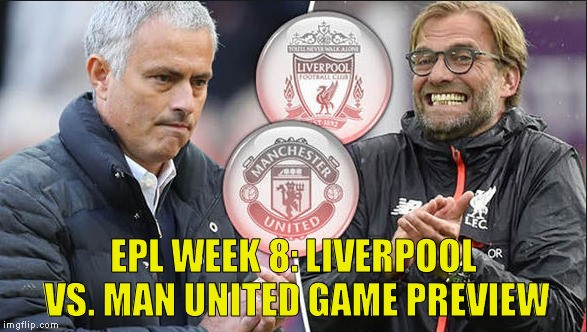 EPL Gameweek 8 - Liverpool vs Man United Match Preview