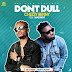 F! MUSIC: Chezzy Benny (@chezzybenny) Ft. Magnito - Don't Dull | @FoshoENT_Radio