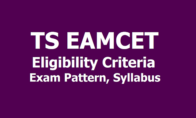 TS EAMCET 2019 Eligibility, Exam pattern, Syllabus