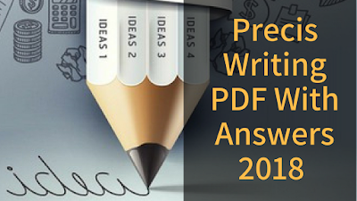 Precis Writing PDF With Answers 2018
