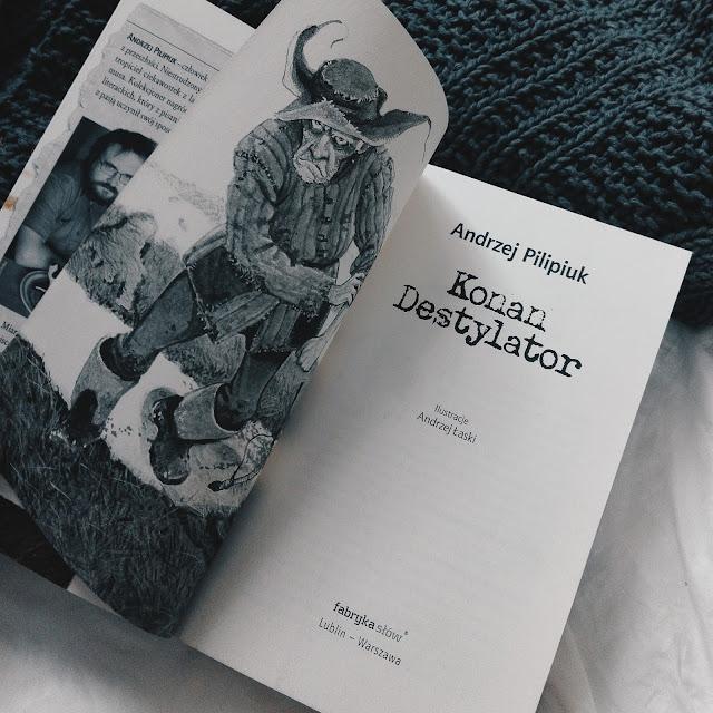 "111. ""Konan Destylator"" Andrzej Pilipiuk"