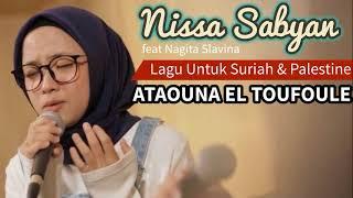 Lirik Lagu Atouna El Toufoule - Nissa Sabyan feat Nagita