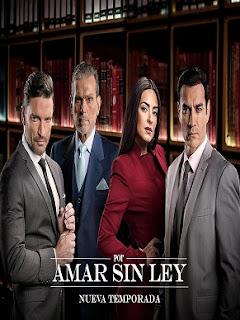 Ver Por Amar Sin Ley 2 Online, Por Amar Sin Ley Segunda Temporada, Por Amar Sin Ley 2 Temporada Online