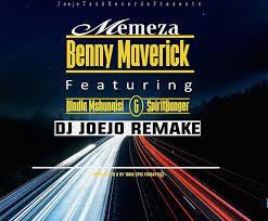 Benny-Maverick-ft-Dj-joejo-Remake-memeza