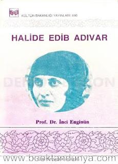 İnci Enginün - Halide Edib Adıvar (Türk büyükleri dizisi:16)