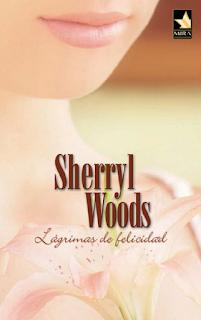 Sherryl Woods - Lágrimas De Felicidad