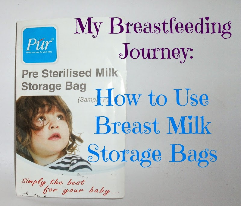 My Breastfeeding Journey: How to Use Breast Milk Storage Bags