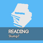 Reading Slump | 7 Ideas On How To Overcome It