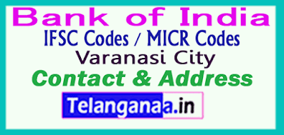 Bank of India IFSC Codes MICR Codes in Varanasi City