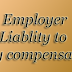 Employer's Liability to pay Compensation