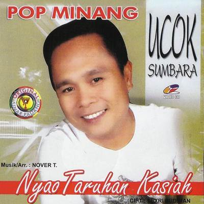 Download Lagu Minang Ucok Sumbara Nyao Taruhan Kasiah Full Album